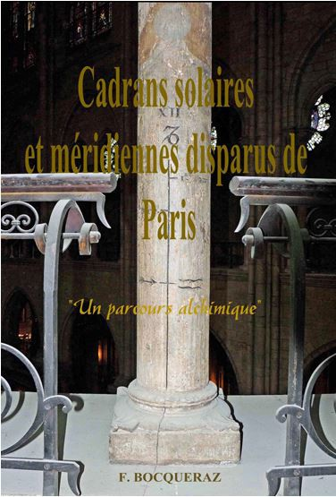 Volume 2 – Cadrans solaires et méridiennes disparus de Paris – ISBN 978-2-9547016-1-5