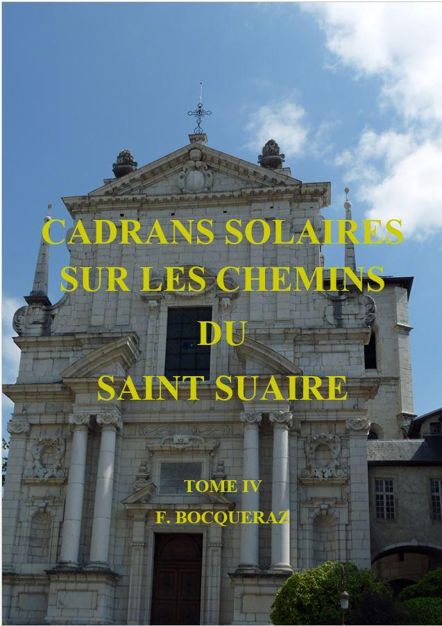 Volume 4 – Cadrans solaires, sur les chemins du Saint-Suaire – ISBN 978-2-9547016-4-6